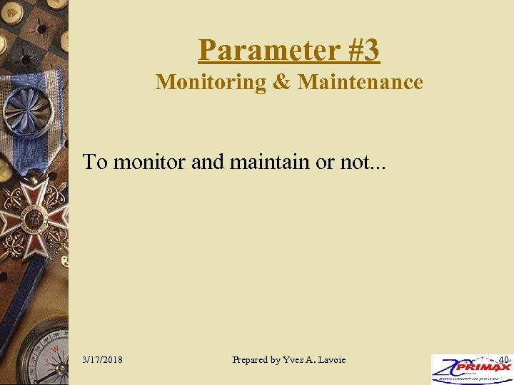Parameter #3 Monitoring & Maintenance To monitor and maintain or not. . . 3/17/2018