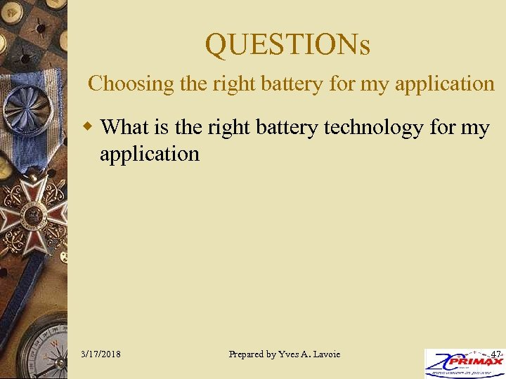 QUESTIONs Choosing the right battery for my application w What is the right battery