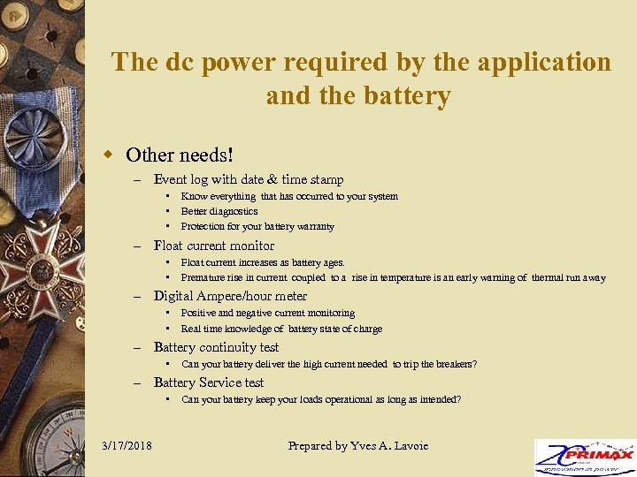 The dc power required by the application and the battery w Other needs! –