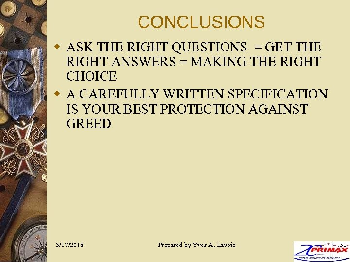 CONCLUSIONS w ASK THE RIGHT QUESTIONS = GET THE RIGHT ANSWERS = MAKING