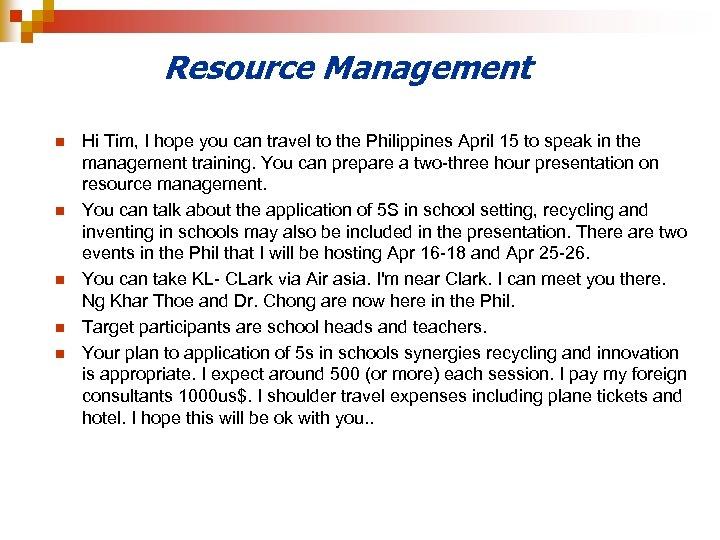 Resource Management n n n Hi Tim, I hope you can travel to the