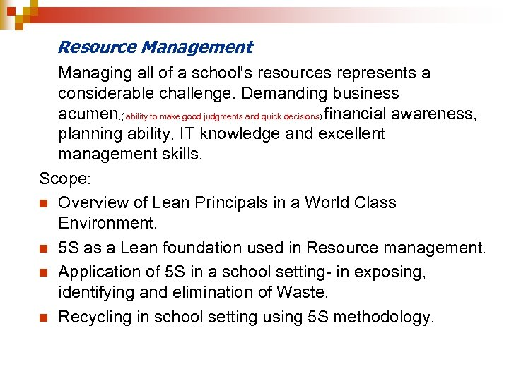 Resource Management Managing all of a school's resources represents a considerable challenge. Demanding