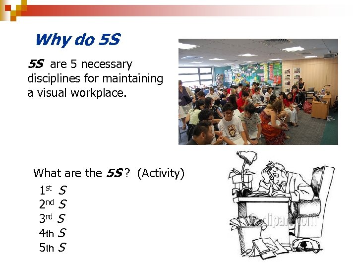 Why do 5 S 5 S are 5 necessary disciplines for maintaining a visual