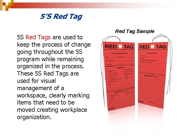 5'S Red Tag 5 S Red Tags are used to keep the process of
