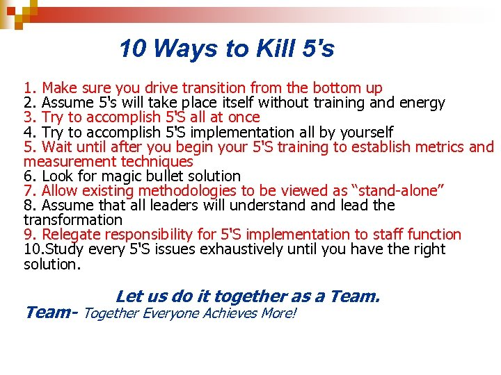 10 Ways to Kill 5's 1. Make sure you drive transition from the bottom