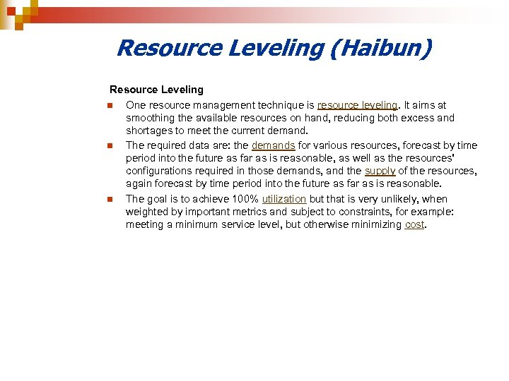 Resource Leveling (Haibun) Resource Leveling n One resource management technique is resource leveling. It
