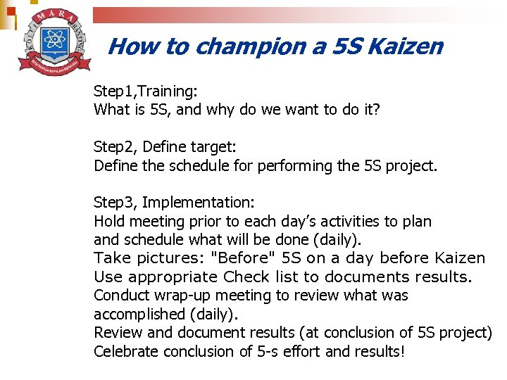 How to champion a 5 S Kaizen Step 1, Training: What is 5 S,