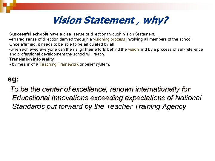 Vision Statement , why? Successful schools have a clear sense of direction through Vision