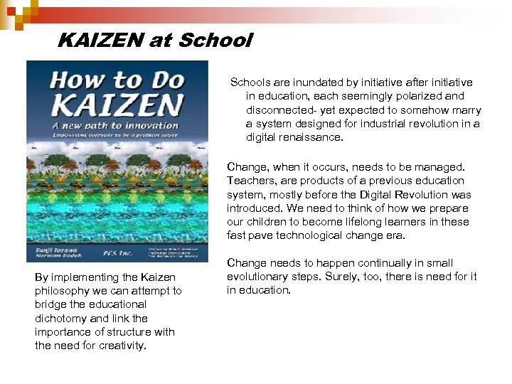 KAIZEN at Schools are inundated by initiative after initiative in education, each seemingly polarized