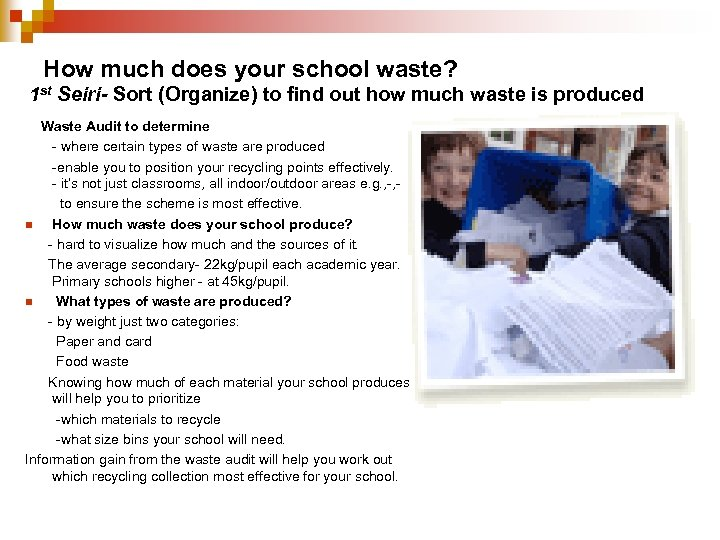 How much does your school waste? 1 st Seiri- Sort (Organize) to find out