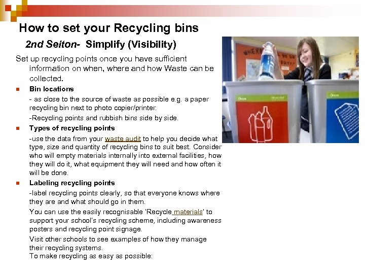 How to set your Recycling bins 2 nd Seiton- Simplify (Visibility) Set up recycling