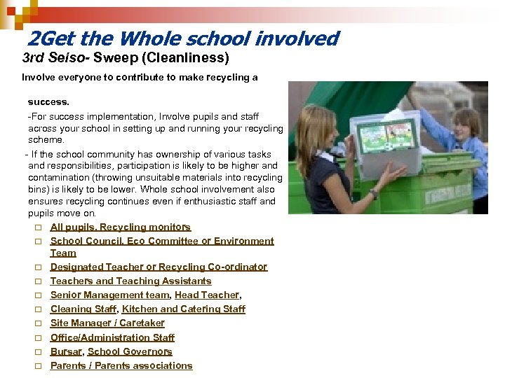 2 Get the Whole school involved 3 rd Seiso- Sweep (Cleanliness) Involve everyone to