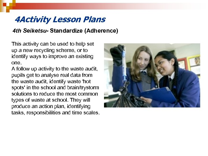 4 Activity Lesson Plans 4 th Seiketsu- Standardize (Adherence) This activity can be used