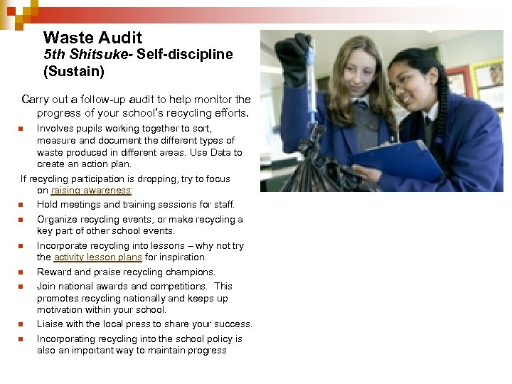 Waste Audit 5 th Shitsuke- Self-discipline (Sustain) Carry out a follow-up audit to help