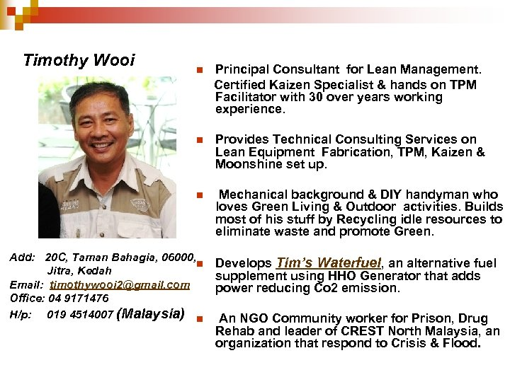 Timothy Wooi Principal Consultant for Lean Management. Certified Kaizen Specialist & hands on