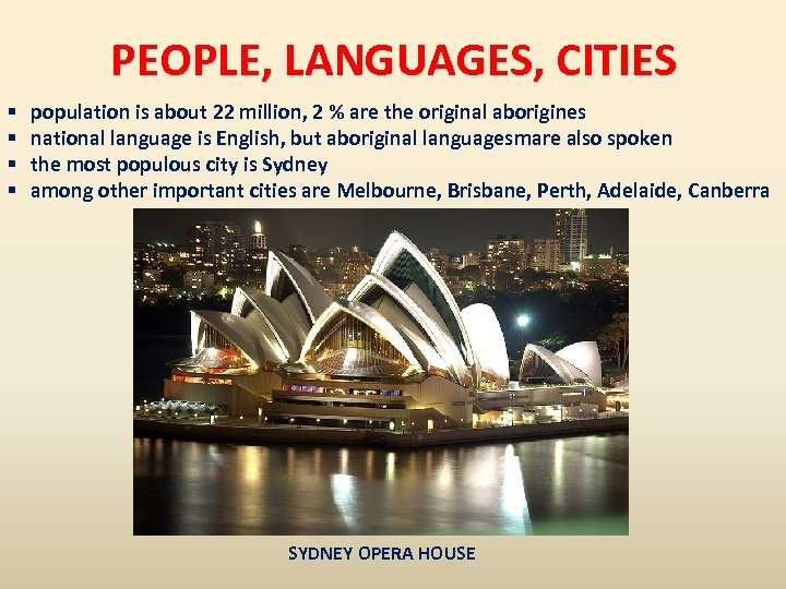 PEOPLE, LANGUAGES, CITIES § § population is about 22 million, 2 % are the