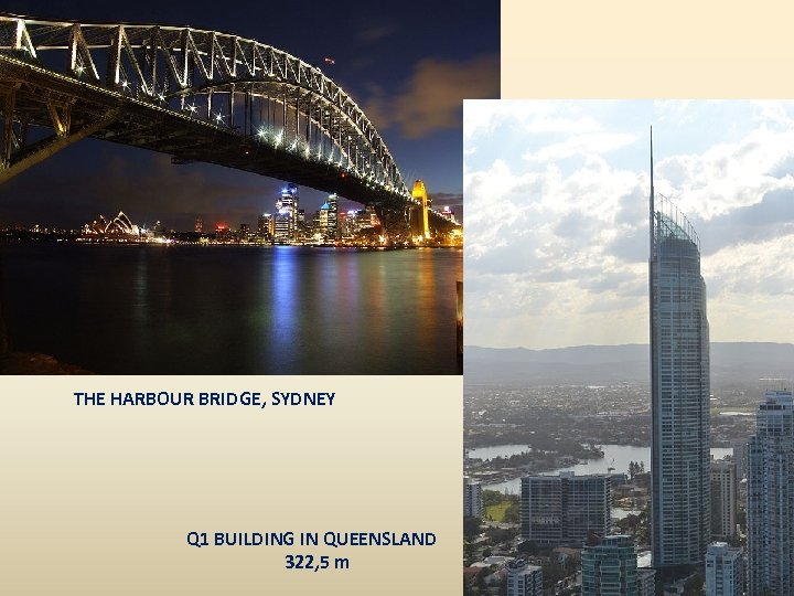 THE HARBOUR BRIDGE, SYDNEY Q 1 BUILDING IN QUEENSLAND 322, 5 m
