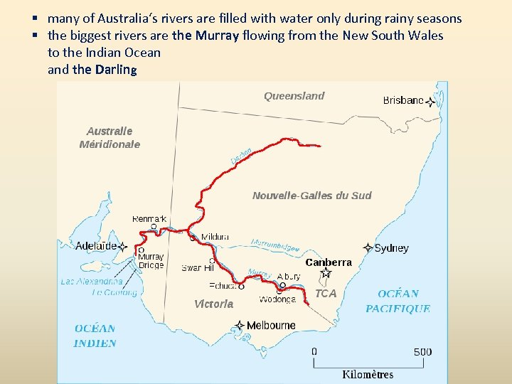 § many of Australia's rivers are filled with water only during rainy seasons §