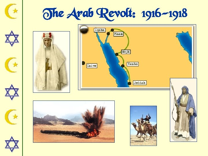 The Arab Revolt: 1916 -1918