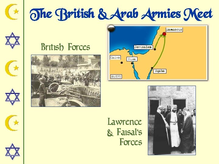 The British & Arab Armies Meet British Forces Lawrence & Faisal's Forces