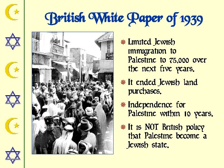 British White Paper of 1939 ¯ Limited Jewish immigration to Palestine to 75, 000