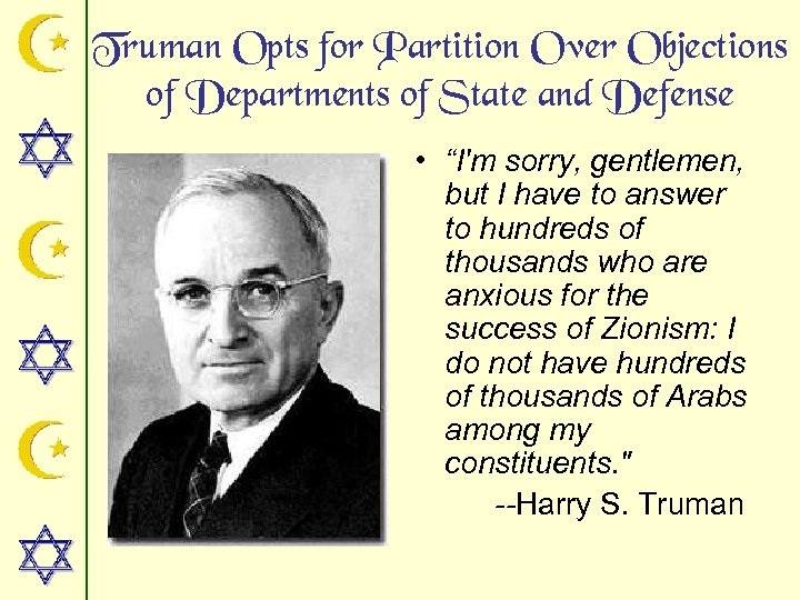 "Truman Opts for Partition Over Objections of Departments of State and Defense • ""I'm"
