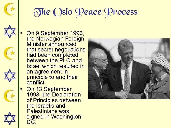The Oslo Peace Process • On 9 September 1993, the Norwegian Foreign Minister announced