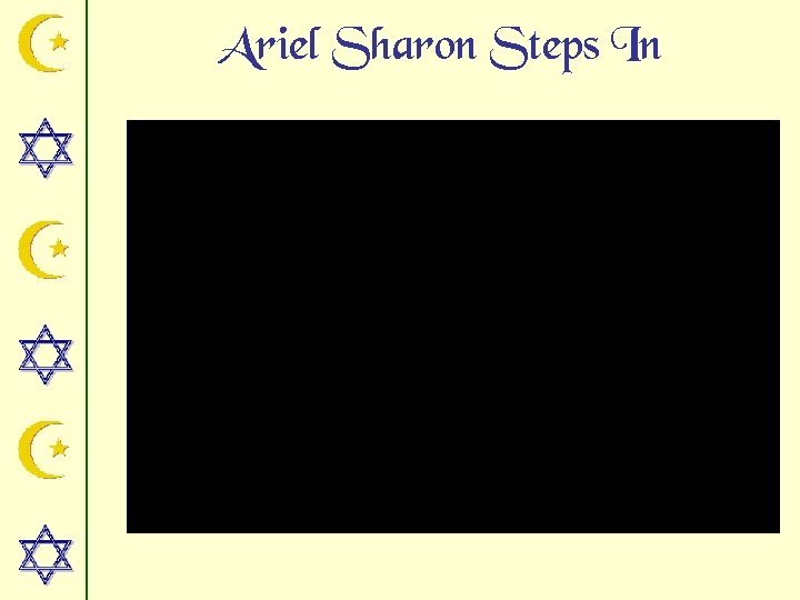 Ariel Sharon Steps In