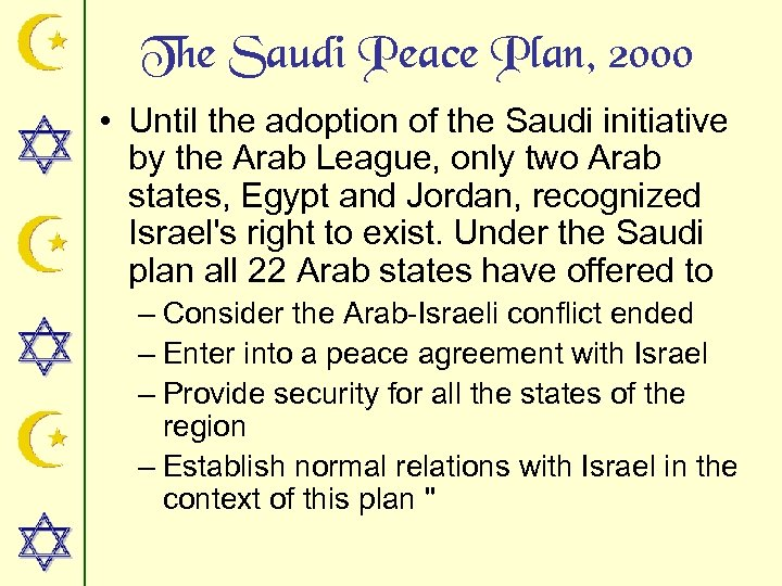 The Saudi Peace Plan, 2000 • Until the adoption of the Saudi initiative by