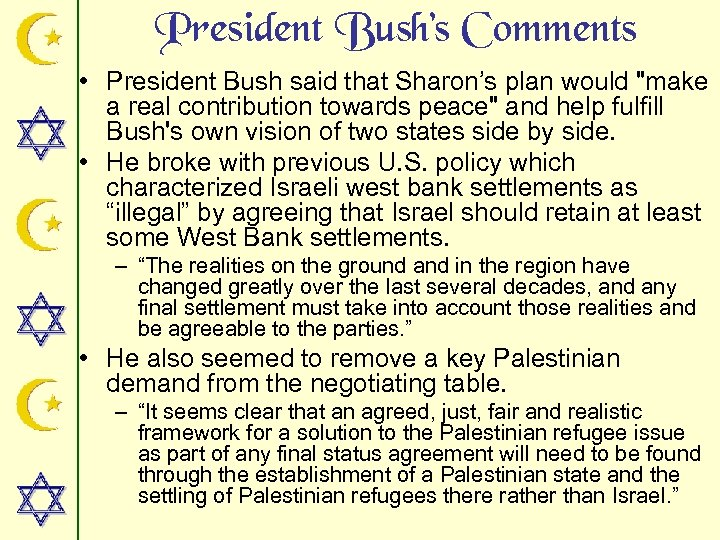 President Bush's Comments • President Bush said that Sharon's plan would