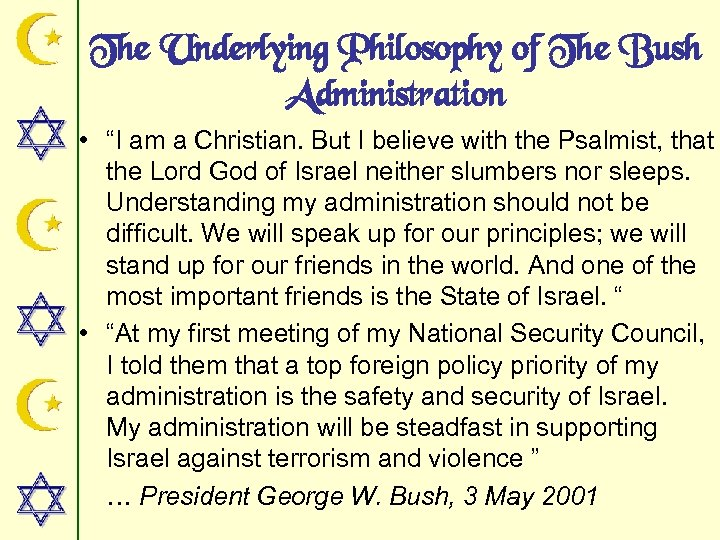 "The Underlying Philosophy of The Bush Administration • ""I am a Christian. But I"
