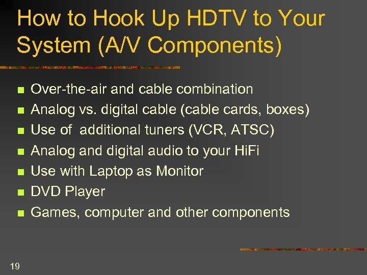 How to Hook Up HDTV to Your System (A/V Components) n n n n
