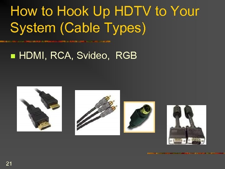 How to Hook Up HDTV to Your System (Cable Types) n 21 HDMI, RCA,