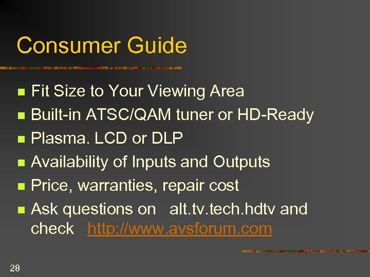 Consumer Guide n n n 28 Fit Size to Your Viewing Area Built-in ATSC/QAM