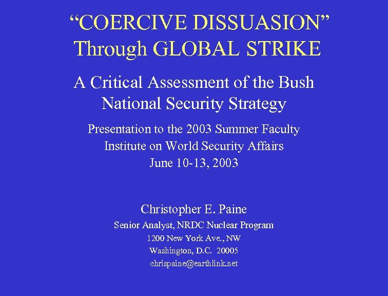 """""""COERCIVE DISSUASION"""" Through GLOBAL STRIKE A Critical Assessment of the Bush National Security"""