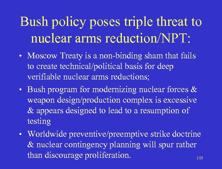 Bush policy poses triple threat to nuclear arms reduction/NPT: • Moscow Treaty is a