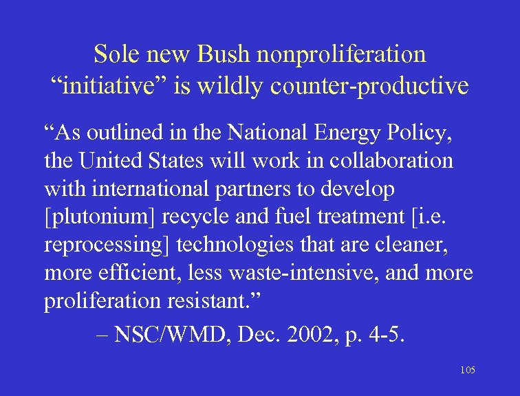 """Sole new Bush nonproliferation """"initiative"""" is wildly counter-productive """"As outlined in the National Energy"""
