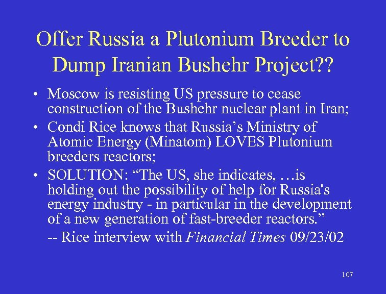 Offer Russia a Plutonium Breeder to Dump Iranian Bushehr Project? ? • Moscow is