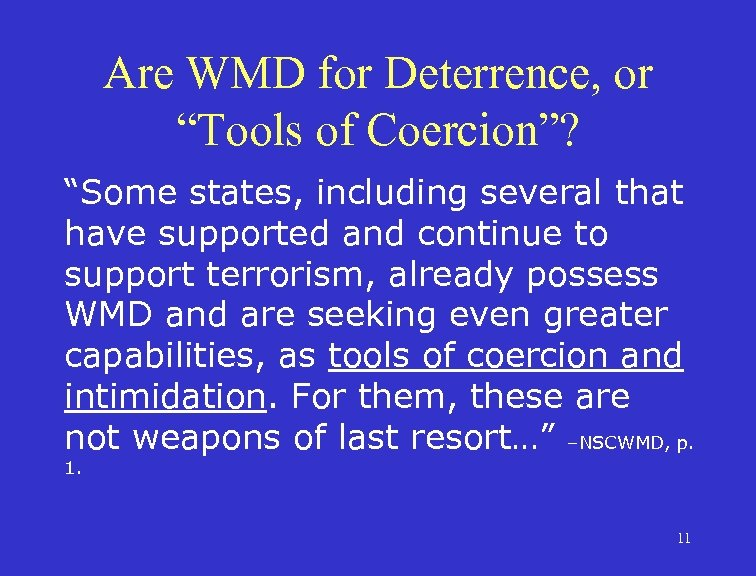 """Are WMD for Deterrence, or """"Tools of Coercion""""? """"Some states, including several that have"""