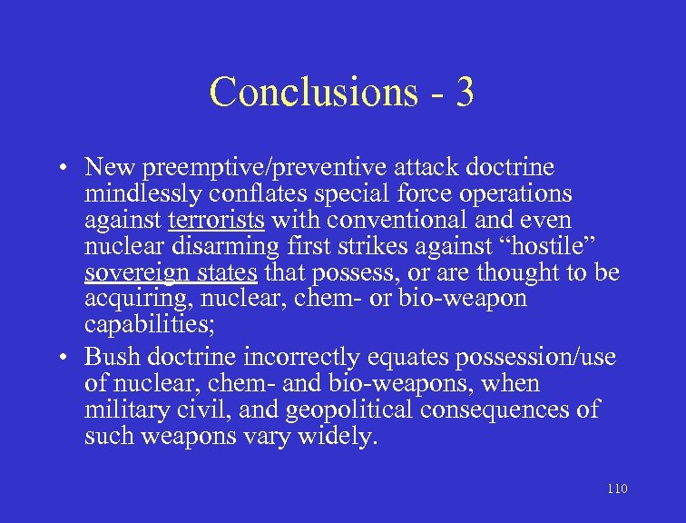 Conclusions - 3 • New preemptive/preventive attack doctrine mindlessly conflates special force operations against