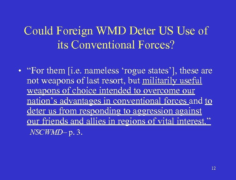 """Could Foreign WMD Deter US Use of its Conventional Forces? • """"For them [i."""
