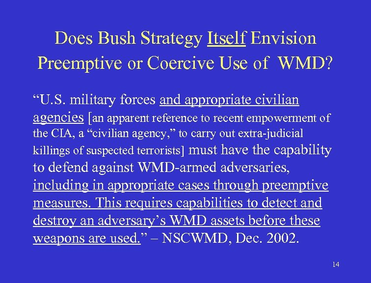 """Does Bush Strategy Itself Envision Preemptive or Coercive Use of WMD? """"U. S. military"""
