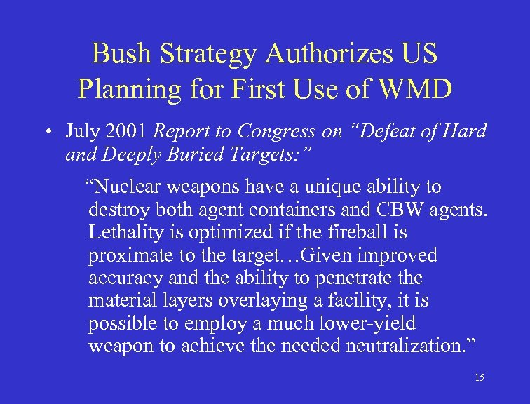 Bush Strategy Authorizes US Planning for First Use of WMD • July 2001 Report