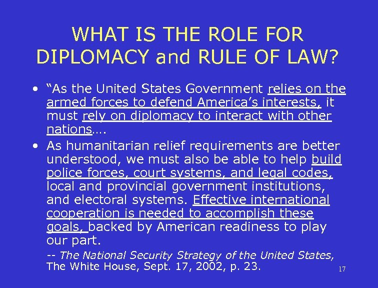 """WHAT IS THE ROLE FOR DIPLOMACY and RULE OF LAW? • """"As the United"""