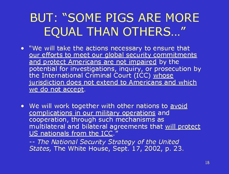 """BUT: """"SOME PIGS ARE MORE EQUAL THAN OTHERS…"""" • """"We will take the actions"""