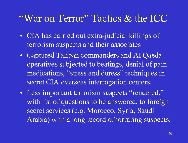 """""""War on Terror"""" Tactics & the ICC • CIA has carried out extra-judicial killings"""
