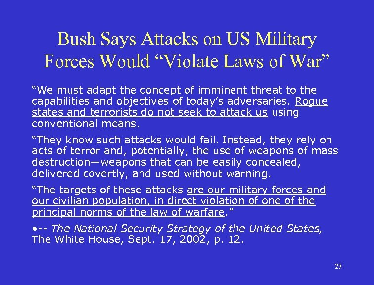 """Bush Says Attacks on US Military Forces Would """"Violate Laws of War"""" """"We must"""