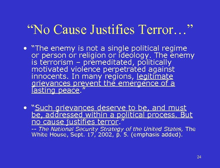 """""""No Cause Justifies Terror…"""" • """"The enemy is not a single political regime or"""