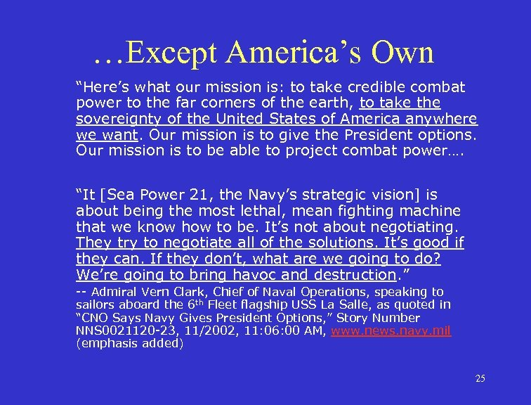 """…Except America's Own """"Here's what our mission is: to take credible combat power to"""