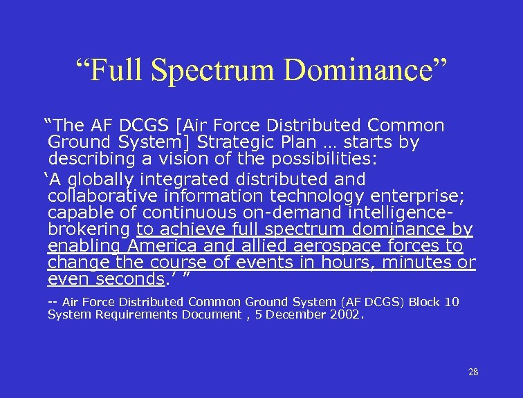 """""""Full Spectrum Dominance"""" """"The AF DCGS [Air Force Distributed Common Ground System] Strategic Plan"""